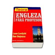 Limba engleza fara profesor (Leon Levitchi si Dan Dutescu)