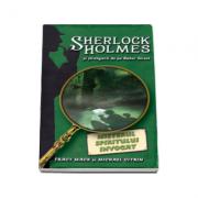 Misterul spiritului invocat - seria Sherlock Holmes si strengarii de pe Baker Street