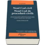 Noul Cod civil. Noul Cod de procedura civila. Editia a 5-a actualizata la 26 februarie 2016