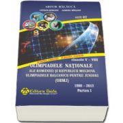Olimpiadele Nationale ale Romaniei si Republicii Moldova. Olimpiadele Balcanice pentru juniori (OBMJ). Clasele V-VIII 1980-2013 - Editia a IX-a, Partea I, 2016
