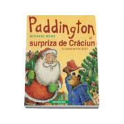 Paddington si surpriza de Craciun (cu ilustratii de R. W. Alley)