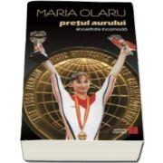 Maria Olaru, Pretul aurului. Sinceritate incomoda. Memoriile unei campioane olimpice - Prefata de Catalin Tolontan