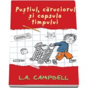 L. A. Campbell - Pustiul, caruciorul si capsula timpului