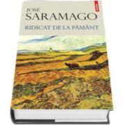 Jose Saramago, Ridicat de la pamant