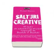 Salturi creative. 10 lectii de advertising eficient inspirate de Saatchi & Saatchi