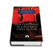 Luigi Pirandello, Sase personaje in cautarea unui autor si alte piese. Colectia Nobel