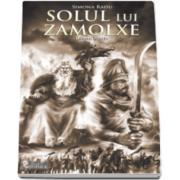 Simona Radu - Solul lui Zamolxe - Roman istoric