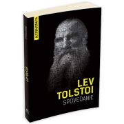 Lev Lolstoi, Spovedanie - Autobiografia. Cautand sensul vietii