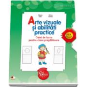 Arte vizuale si abilitati practice, caiet de lucru pentru clasa pregatitoare - Olguta Calin