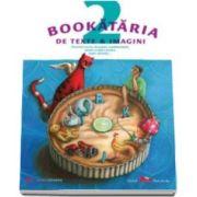 Florin Bican, Bookataria de texte si imagini. Povestiri scrise, desenate, condimentate, sarate si dulci, pentru toate varstele...