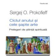 Sergej O Prokofieff, Ciclul anului si cele sapte arte - Prelegeri de stiinta spirituala