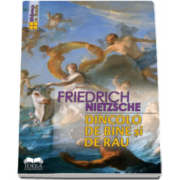 Friedrich Nietzsche, Dincolo de bine si de rau - Prefata de Vasile Musca