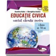 Educatie civica. Caietul elevului pentru clasa a IV-a - Dumitra Radu si Gherghina Andrei