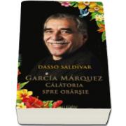 Garcia Marquez - Calatoria spre obarsie (Dasso Saldivar)