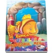 Carte de colorat - In lumea culorilor Pestisorul meu