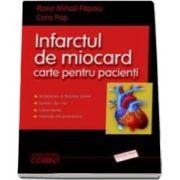 Infarctul de miocard - Carte pentru pacienti - Autori, Florin Mihail Filipoiu si Cora Pop