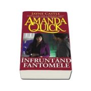 Infruntand fantomele (Quick, Amanda)