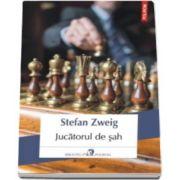 Stefan Zweig, Jucatorul de sah (Traducere din limba germana de Mariana Barbulescu)