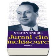 Jurnal din inchisoare, volumul I. Editie ingrijita de Cornel Catana