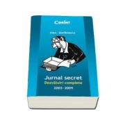 Jurnal secret. Dezvaluiri complete 2003-2009