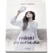 Diana Petcu, Masti ale sufletului