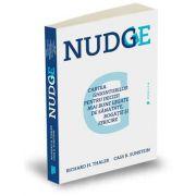 Cass R. Sunstein, Nudge - Cartea ghionturilor pentru decizii mai bune legate de sanatate, bogatie si fericire