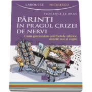 Parinti in pragul crizei de nervi (Florence Le Bras)