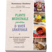 Rosemary Gladstar, Plante medicinale pentru o viata sanatoasa