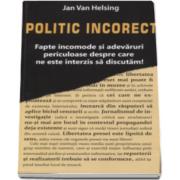 Jan van Helsing, Politic Incorect