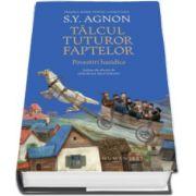 Shmuel Yosef Agnon, Talcul tuturor faptelor (Povestiri hasidice traduse din ebraica de Gheorghe Miletineanu)