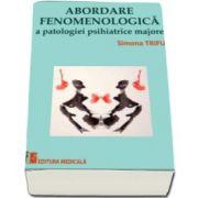 Simona Trifu, Abordare fenomenologica a patologiei psihiatrice majore