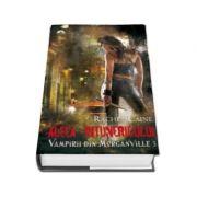 Aleea intunericului. Vampirii din Morganville (volumul 3)