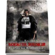Rachel Caine - Banchetul nebunilor. Vampirii din Morganville. Volumul IV, partea II - Editie de buzunar