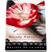 Melissa De la Cruz - Bloody Valentine. Trei povesti de iubire. Seria Sange Albastru