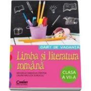 Caiet de vacanta - Limba si literatura romana a VII-a (Mihaela Daniela Cirstea)