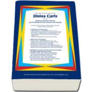 Gheorghe Olteanu - Divina Carte, volumul III. Cartea Codurilor Divine ale Credintei Divine Umane Universale