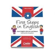 First Steps in English lectii pentru incepatori. Learn English with Ann and Robert. In conformitate cu noua programa scolara in vigoare. Contine CD - Maria Alexe