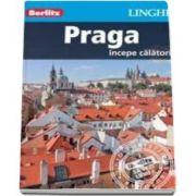 Ghid turistic Berlitz - Orasul Praga (Incepe calatoria)