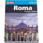 Ghid turistic Berlitz - Orasul Roma (Incepe calatoria)