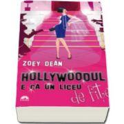 Zoey Dean, Hollywoodul e ca un liceu de fite