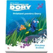 Disney - In cautarea lui Dory. Prieteni pentru Dory - 32 de planse de colorat