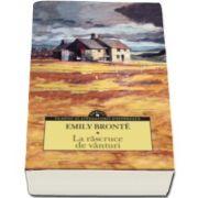 Emily Bronte, La rascruce de vanturi - Clasici ai literaturii universale