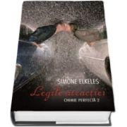 Simone Elkeles - Legile atractiei. Chimie perfecta - Volumul II