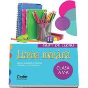 Limba romana - Caiet de lucru pentru clasa a V-a (Mihaela Daniela Cirstea)