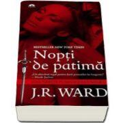 J. R. Ward, Nopti de patima. Fratia pumnalului negru. Volumul I
