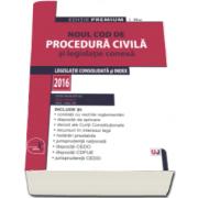 Dan Lupascu - Noul Cod de procedura civila republicat si legislatie conexa 2016. Legislatie consolidata si index - Editie PREMIUM