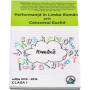 Mihail Stan - Performanta in Limba Romana prin Concursul Euclid. Clasa I - Editia 2015-2016