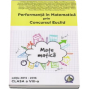 Cristina Lavinia Savu - Performanta in Matematica prin Concursul National Euclid. Auxiliar pentru clasa a VIII-a, editia 2015-2016