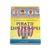PIRATII DIN POMPEI - Volumul 3 MISTERELE ROMANE