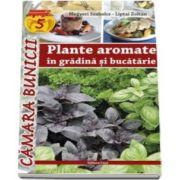Megyeri Szabolcs - Plante aromate in gradina si bucatarie. Colectia, camara bunicii numarul 5